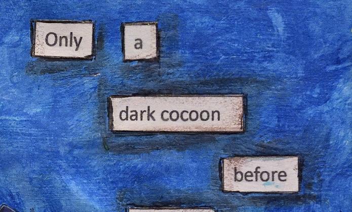 Art Journal Only a dark coccoon sentiment